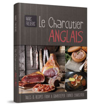 Le Charcutier Anglais Tales & Recipes from a Gamekeeper Turned Charcutier